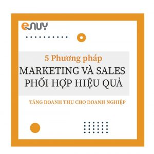 Gắn kết nhân sự Sales - Marketing